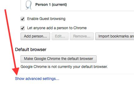 Chrome - Show advanced settings